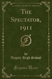 The Spectator, 1911 (Classic Reprint)