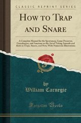 How to Trap and Snare | William Carnegie |