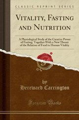 Vitality, Fasting and Nutrition | Hereward Carrington |