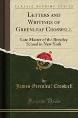 Letters and Writings of Greenleaf Croswell | James Greenleaf Croswell |