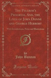The Pilgrim's Progress, And, the Lives of John Donne and George Herbert