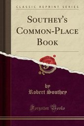 Southey's Common-Place Book (Classic Reprint)
