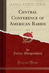 Central Conference of American Rabbis, Vol. 24 (Classic Reprint) | Julian Morgenstern |