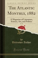 The Atlantic Monthly, 1882, Vol. | Unknown Author |