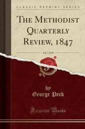 The Methodist Quarterly Review, 1847, Vol. 7 of 29 (Classic Reprint)