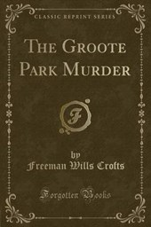 The Groote Park Murder (Classic Reprint)
