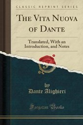 The Vita Nuova of Dante