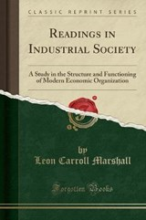 Readings in Industrial Society | Leon Carroll Marshall |
