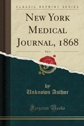 New York Medical Journal, 1868, Vol. 6 (Classic Reprint)