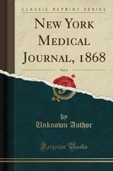 New York Medical Journal, 1868, Vol. 6 (Classic Reprint) | Unknown Author |