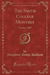 The Smith College Monthly, Vol. | Josephine Dodge Daskam |
