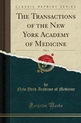 The Transactions of the New York Academy of Medicine, Vol. 4 (Classic Reprint) | New York Academy of Medicine |