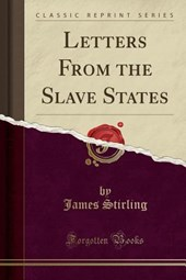Letters from the Slave States (Classic Reprint)
