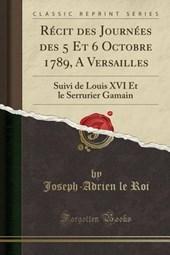 Récit des Journées des 5 Et 6 Octobre 1789, A Versailles