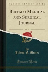 Buffalo Medical and Surgical Journal, Vol. 13 (Classic Reprint) | Julius F. Muner |