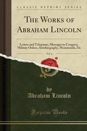The Works of Abraham Lincoln, Vol.