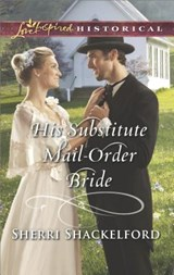 His Substitute Mail-Order Bride | Sherri Shackelford |