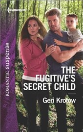 The Fugitive's Secret Child | Geri Krotow |