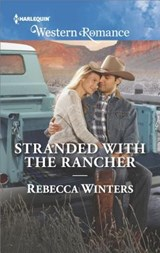 Stranded With the Rancher | Rebecca Winters |