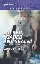 Locked, Loaded and Sealed | Carol Ericson |