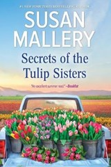 Secrets of the Tulip Sisters | Susan Mallery |