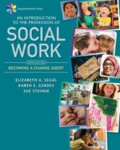 An Introduction to the Profession of Social Work | Segal, Elizabeth A. ; Gerdes, Karen E. ; Steiner, Sue |