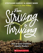 From Striving to Thriving | Harvey, Stephanie ; Ward, Annie |