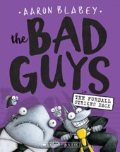 The Bad Guys in the Furball Strikes Back | Aaron Blabey |