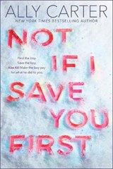 Not If I Save You First | Ally Carter |