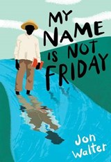 My Name Is Not Friday | Jon Walter |