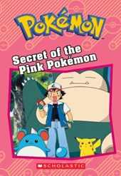 Secret of the Pink Pokemon (Pokemon Classic Chapter Book #2)
