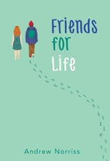 Friends for Life | Andrew Norriss |