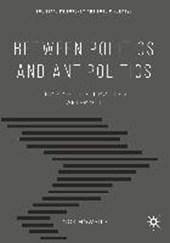 Between Politics and Antipolitics