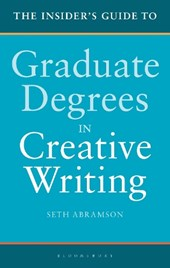 The Insider's Guide to Graduate Degrees in Creative Writing | Seth Abramson |