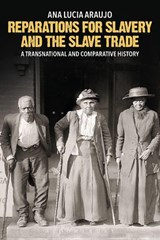 Reparations for Slavery and the Slave Trade | Ana Araujo |