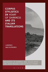 Corpus Stylistics in Heart of Darkness and Its Italian Translations | Lorenzo Mastropierro |