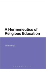 A Hermeneutics of Religious Education | David Aldridge |