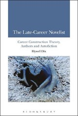The Late-Career Novelist | Hywel Dix |