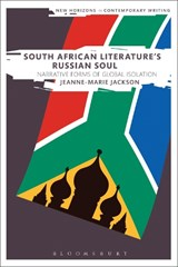 South African Literature's Russian Soul | Jeanne-marie Jackson |