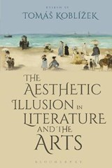 The Aesthetic Illusion in Literature and the Arts | Tomas Koblizek |