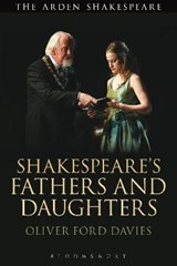 Shakespeare's Fathers and Daughters | Oliver Ford Davies |