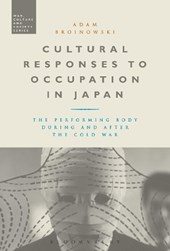 Cultural Responses to Occupation in Japan | Adam Broinowski |
