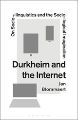 Durkheim and the Internet | Jan Blommaert |