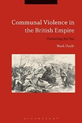 Communal Violence in the British Empire | Mark Doyle |