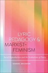 Lyric Pedagogy and Marxist-Feminism