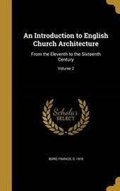 Introduction to English Church Architecture from the Elevent