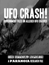 Paranoia Research File - UFO Crash! Government Files on Alleged UFO Crashes
