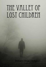 The Valley of Lost Children | William Hope Hodgson |