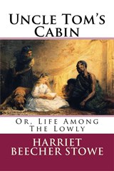 Uncle Tom's Cabin | Harriet Beecher Stowe |