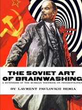 The Soviet Art of Brainwashing